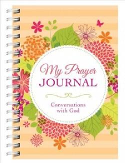 My Prayer Journal: Conversations With God (Notebook / blank book)