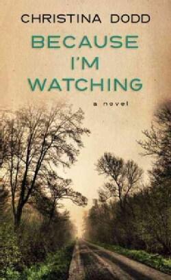 Because I'm Watching (Hardcover)
