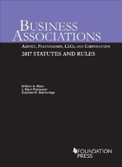 Business Associations: Agency, Partnerships, Llcs, and Corporations, 2017 Statutes and Rules (Paperback)