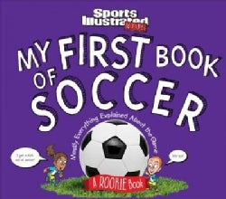 My First Book of Soccer: A Rookie Book: Mostly Everything Explained About the Game (Hardcover)
