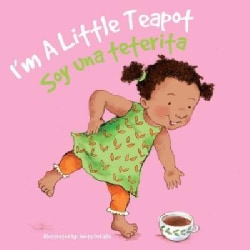 Soy Una Teterita/ Im a Little Teapot (Board book)