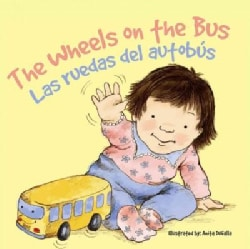Las Ruedas Del Autobus/ the Wheels on the Bus (Board book)