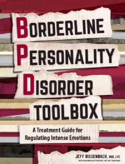 Borderline Personality Disorder Toolbox: A Practical Evidence-Based Guide to Regulating Intense Emotions (Paperback)