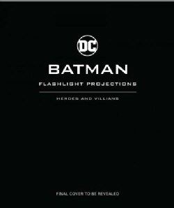 Batman Flashlight Projections: Heroes and Villains (Hardcover)