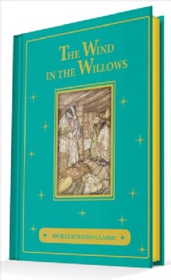 The Wind in the Willows: An Illustrated Classic (Hardcover)