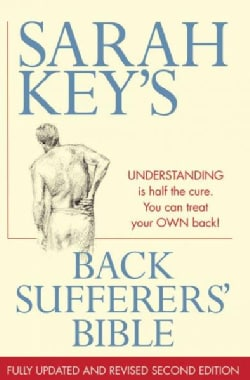 Back Sufferers' Bible: Understanding Is Half the Cure. You Can Treat Your Own Back! (Paperback)