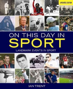 On This Day in Sport: Landmark Events in Sport (Paperback)