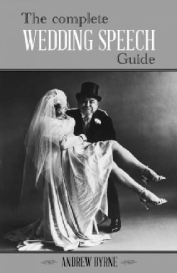 The Complete Wedding Speech Guide (Hardcover)