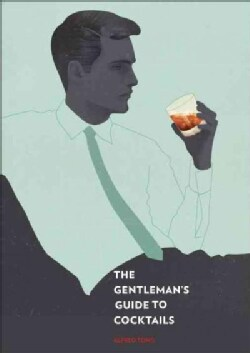 The Gentleman's Guide to Cocktails (Hardcover)
