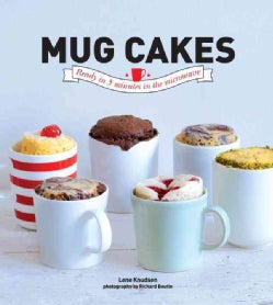 Mug Cakes: Self Melting Cakes Ready in 5 Minutes (Hardcover)