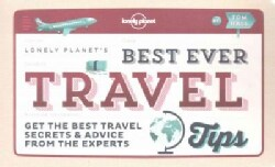 Lonely Planet's Best Ever Travel Tips: Get the Best Travel Secrets & Advice from the Experts (Paperback)
