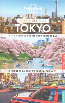 Lonely Planet Make My Day Tokyo (Paperback)
