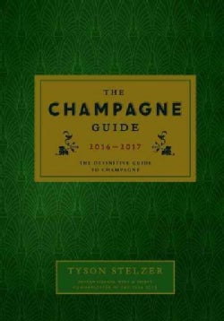 The Champagne Guide 2016-2017: The Definitive Guide to Champagne (Hardcover)