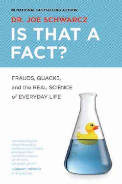 Is That a Fact?: Frauds, Quacks, and the Real Science of Everyday Life (Paperback)
