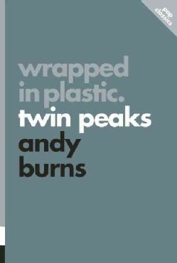 Wrapped in Plastic.: Twin Peaks (Paperback)