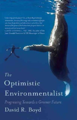The Optimistic Environmentalist: Progressing Towards a Greener Future (Paperback)