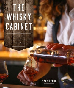The Whisky Cabinet: Your Guide to Enjoying the Most Delicious Whiskies in the World (Paperback)