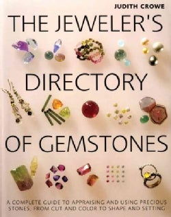 The Jeweler's Directory of Gemstones: A Complete Guide to Appraising and Using Precious Stones, From Cut and Colo... (Paperback)