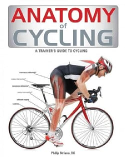 Anatomy of Cycling: A Trainer's Guide to Cycling (Paperback)