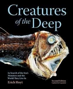 Creatures of the Deep: In Search of the Sea's Monsters and the World They Live in (Hardcover)