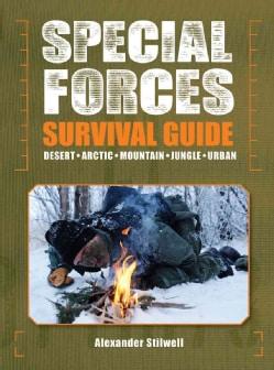 Special Forces Survival Guide: Desert, Arctic, Mountain, Jungle, Urban (Paperback)