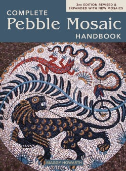 The Complete Pebble Mosaic Handbook (Paperback)