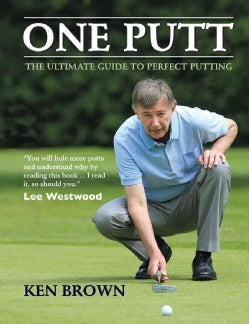 One Putt: The Ultimate Guide to Perfect Putting (Paperback)