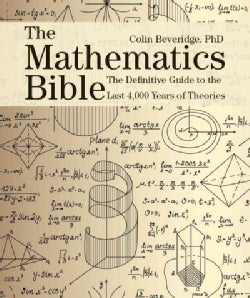 The Mathematics Bible: The Definitive Guide to the Last 4,000 Years of Theories (Paperback)
