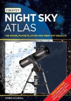 Night Sky Atlas: The Moon, Planets, Stars and Deep-Sky Objects (Paperback)
