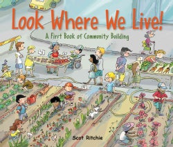 Look Where We Live!: A First Book of Community Building (Hardcover)