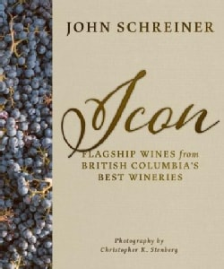 Icon: Flagship Wines from British Columbia's Best Wineries (Hardcover)