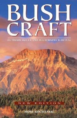 Bushcraft: Outdoor Skills and Wilderness Survival (Paperback)