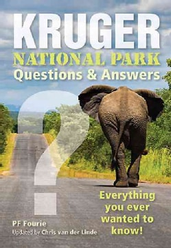 Kruger National Park - Questions & Answers: Everything You Ever Wanted to Know! (Paperback)