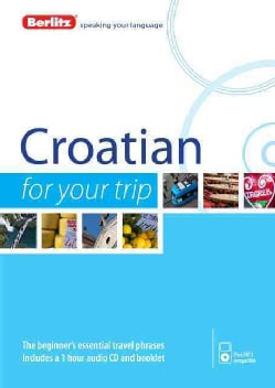 Berlitz Croatian for Your Trip