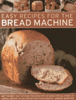 Easy Recipes for the Bread Machine: Get the Best Out of Your Bread Machine with 50 Ideas for All Kinds of Loaves,... (Paperback)