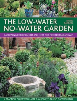 The Low-Water No-Water Garden: Gardening for Drought and Heat the Mediterranean Way (Paperback)