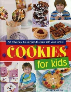 Cookies for Kids!: 50 fabulous fun recipes to cook with your family (Paperback)