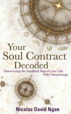 Your Soul Contract Decoded: Discovering the Spiritual Map of Your Life with Numerology (Paperback)