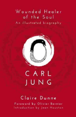 Carl Jung: Wounded Healer of the Soul (Paperback)