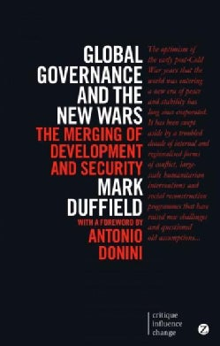 Global Governance and the New Wars: The Merging of Development and Security (Paperback)