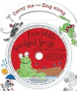 Five Little Speckled Frogs: And Other Nursery Rhymes