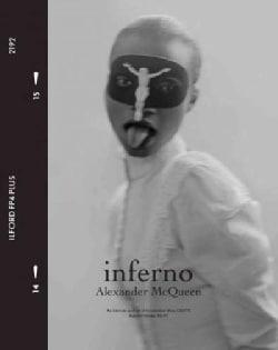 Inferno: Alexander Mcqueen: An Intimate Portrait of His Seminal Show Dante Autumn/Winter 1996-97 (Hardcover)