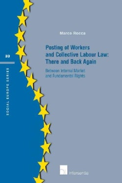 Posting of Workers and Collective Labour Law: There and Back Again: Between Internal Market and Fundamental Rights (Paperback)