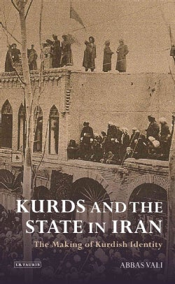 Kurds and the State in Iran: The Making of Kurdish Identity (Paperback)