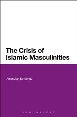 The Crisis of Islamic Masculinities (Hardcover)