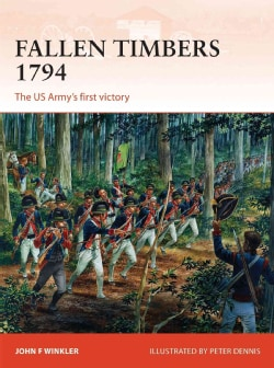 Fallen Timbers: The US Army's First Victory (Paperback)