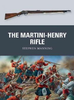 The Martini-Henry Rifle (Paperback)