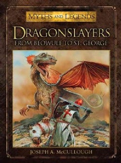 Dragonslayers: From Beowulf to St. George (Paperback)