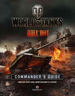 World of Tanks Commander's Guide: Roll Out (Hardcover)