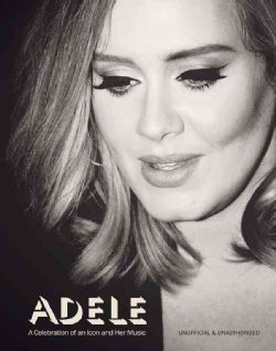 Adele: A Celebration of an Icon and Her Music (Paperback)